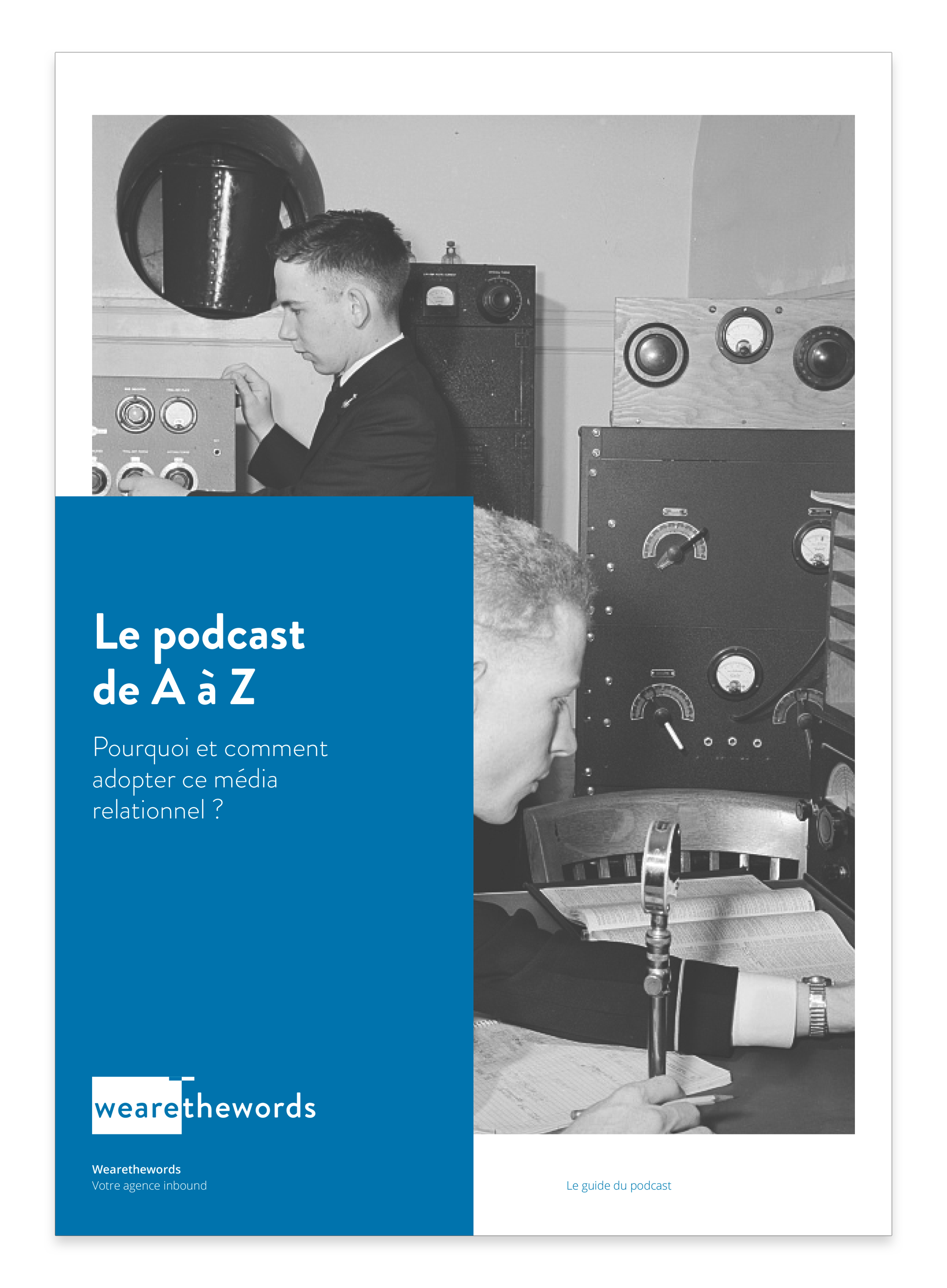 Le podcast, de A à Z - Pourquoi et comment adopter ce média relationnel ?